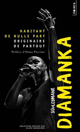 Habitant de nulle part originaire de partout - Souleymane Diamanka